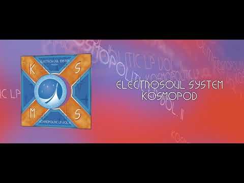 "Electrosoul System ""Kosmopod"" (KOS.MOS.MUSIC)"
