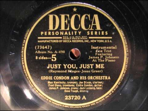 JUST YOU JUST ME by Eddie Condon fearturing James P Johnson 1946
