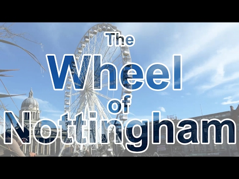 Vlog: Thoughts from places   The Wheel of Nottingham  