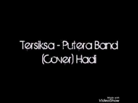 Tersiksa - Putera Band (Cover) Hadi