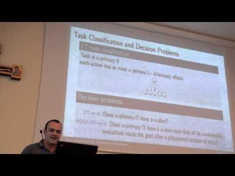 ICAPS 2013: Carmel Domshlak - Fault Tolerant Planning: Complexity and Compilation