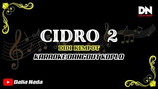 CIDRO 2 | Panas Panase Srengenge Kuwi - Didi Kempot KARAOKE DANGDUT KOPLO