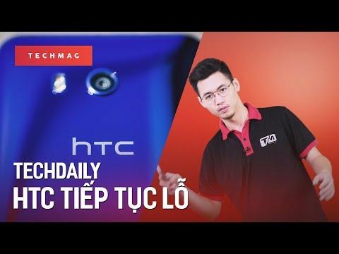 TechDaily 15/08: HTC tiếp tục lỗ trong Q2/2017