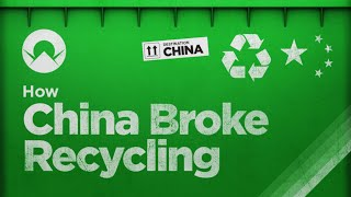 How China Broke the World's Recycling