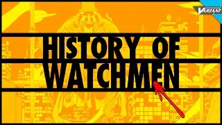 History Of Watchmen!
