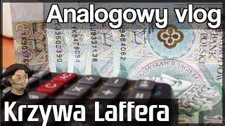 Analogowy Vlog #52 - Dlaczego ludzie unikają płacenia podatków / Krzywa Laffera