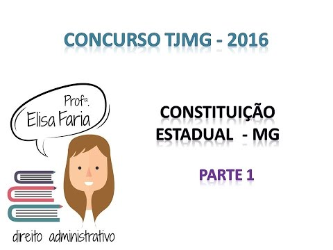 Concurso TJMG 2016 - Constituição Estadual - Prof. Elisa Faria - Parte 1