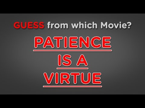 Fave Movie Quote Patience Is A Virtue Youtube