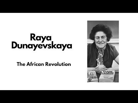 Dunayevskaya - The African Revolution (voice)