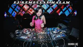 DJ REMBULAN MALAM 2018 - 2019