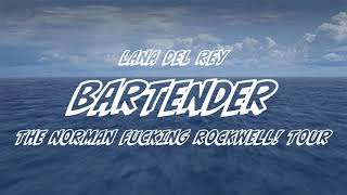 Baixar Lana Del Rey - Bartender [The Norman Fucking Rockwell! Tour] [Studio Version]
