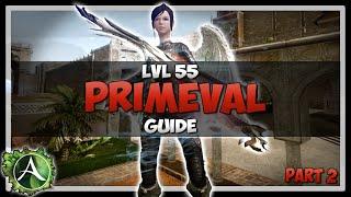 Archeage | Lvl55 Primeval Guide PART 2 | 2.0