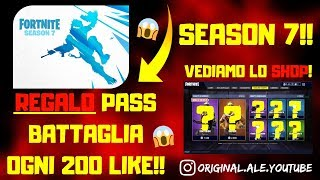 FORTNITE LIVE ITA - SHOP 6 DECEMBER SEASON 7 - REGALO PASS BATTLE EVERY 200 LIKES