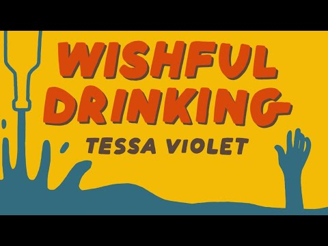 Смотреть клип Tessa Violet - Wishful Drinking