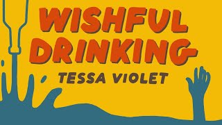 Смотреть клип Tessa Violet - Wishful Drinking