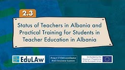 2.3 Status of Teachers in Albania and Practical Training for Students in Teacher Education