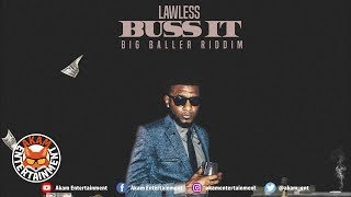 Lawless - Buss It [Big Baller Riddim] November 2018