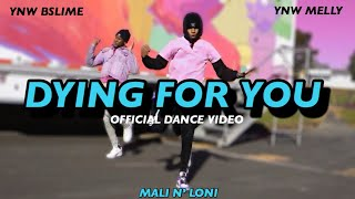 YNW BSlime ft. YNW Melly - Dying For You (Official Dance Video)