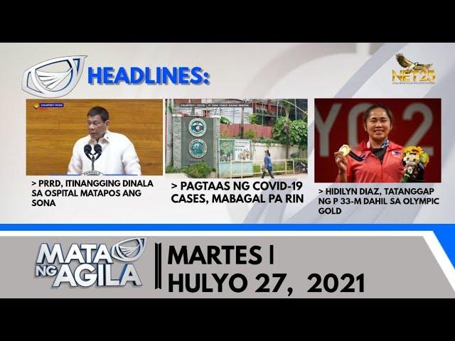 WATCH: Mata ng Agila - July 27, 2021