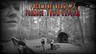 Furnace Town Explore - P๐comoke Forest Camping Trip VLOG #2