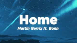 Martin Garrix - Home (Lyrics) ft. Bonn