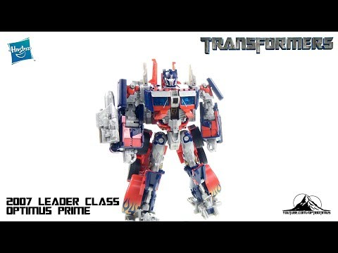 Optibotimus Looks Back Episode 10: 2007 Transformers Leader Class OPTIMUS PRIME