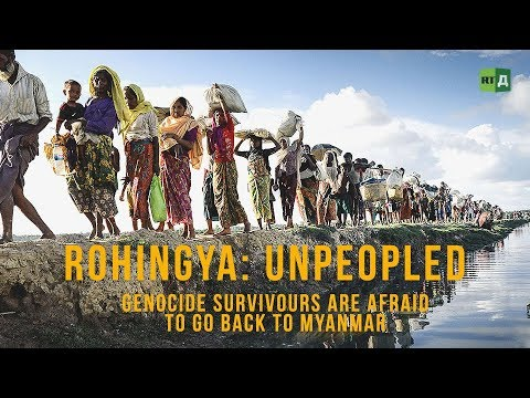 Rohingya: Unpeopled. Genocide survivours are afraid to go back to Myanmar