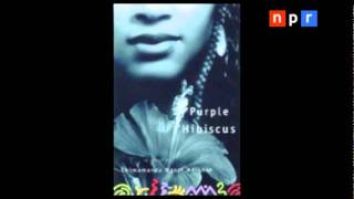 Nancy Pearl NPR - Purple Hibiscus by Chimamanda Adichie