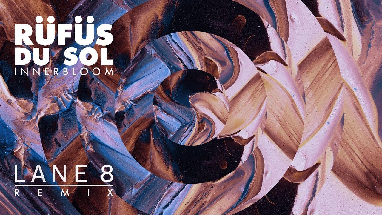 Rufus du Sol - Innerbloom (Lane 8 Remix)