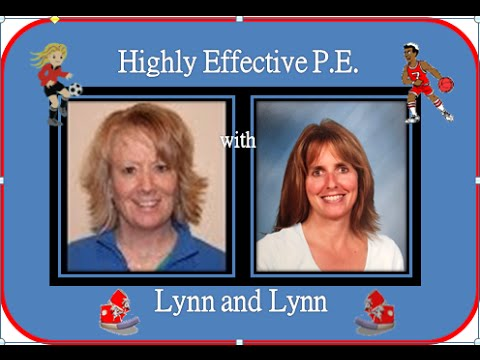 Highly Effective Physical Education with Lynn & Lynn - Episode 2