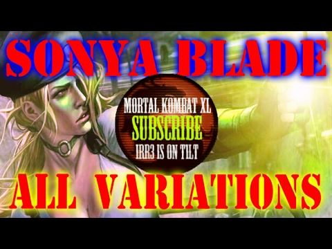 MK XL 🎮 my Tribute to Sonya Blade [All Variations] Combo Compilation - 28% up to 75%
