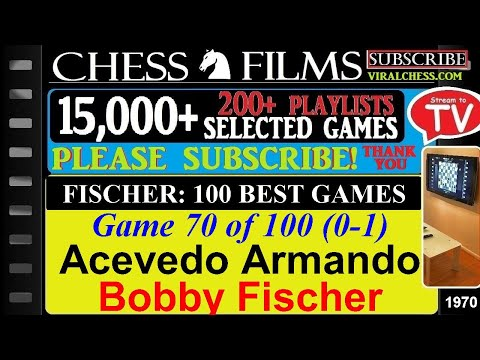 Fischer: 100 Best Games (#70 of 100): Acevedo Armando vs. Bobby Fischer