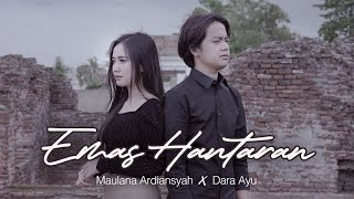 Dara Ayu Ft. Maulana Ardiansyah - Emas Hantaran - Official Music Video