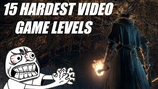 15 Hardest Levels In Modern Video Games You Won