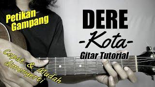 Download (Gitar Tutorial) DERE - Kota |Mudah & Cepat dimengerti untuk pemula