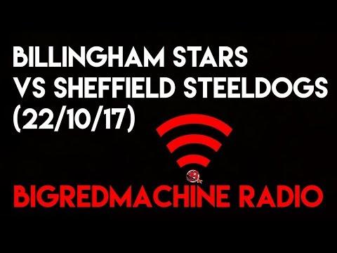 BigRedMachine Radio: Sheffield Steeldogs @ Billingham Stars (22/10/17)