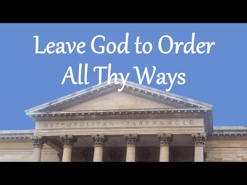 Leave God to Order All Thy Ways