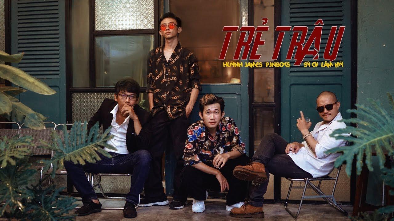 TRẺ TRÂU – Lâm Mỳ ft Huỳnh James x Pjnboys , Sỹ Ơi (Prod Mr.Boomba)