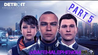 Part 5 Live PS4 Broadcast of game Detroit Become Human