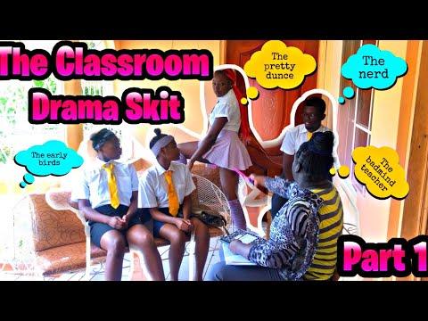 The Classroom Drama Skit Part 1
