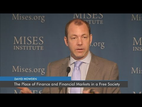 The Place of Finance and Financial Markets in a Free Society | David Howden