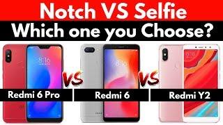 Redmi 6 Pro vs Redmi 6 vs Redmi Y2 | Detailed Comparison | My Opinion