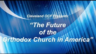 The Future of the Orthodox Church in America