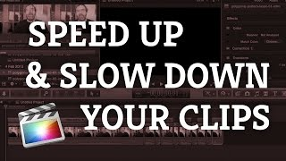 Final Cut Pro X: Speed Up and Slow Down Your Clips