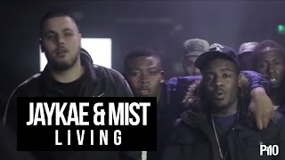 P110 - Jaykae & Mist - Living [Music Video]