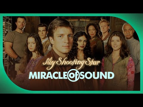 FIREFLY/SERENITY SONG: My Shooting Star by Miracle Of Sound
