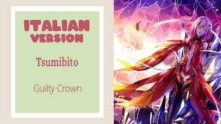 【Guilty Crown】Tsumibito - Supercell ~Italian Version~