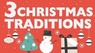 3 CHRISTMAS TRADITIONS EXPLAINED