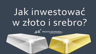 Jak Inwestować W Złoto I Srebro  Praktyczny Poradnik