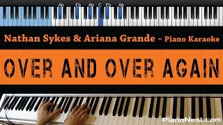 Nathan Sykes ft. Ariana Grande - Over And Over Again - LOWER Key (Piano Karaoke / Sing Along) Mp3